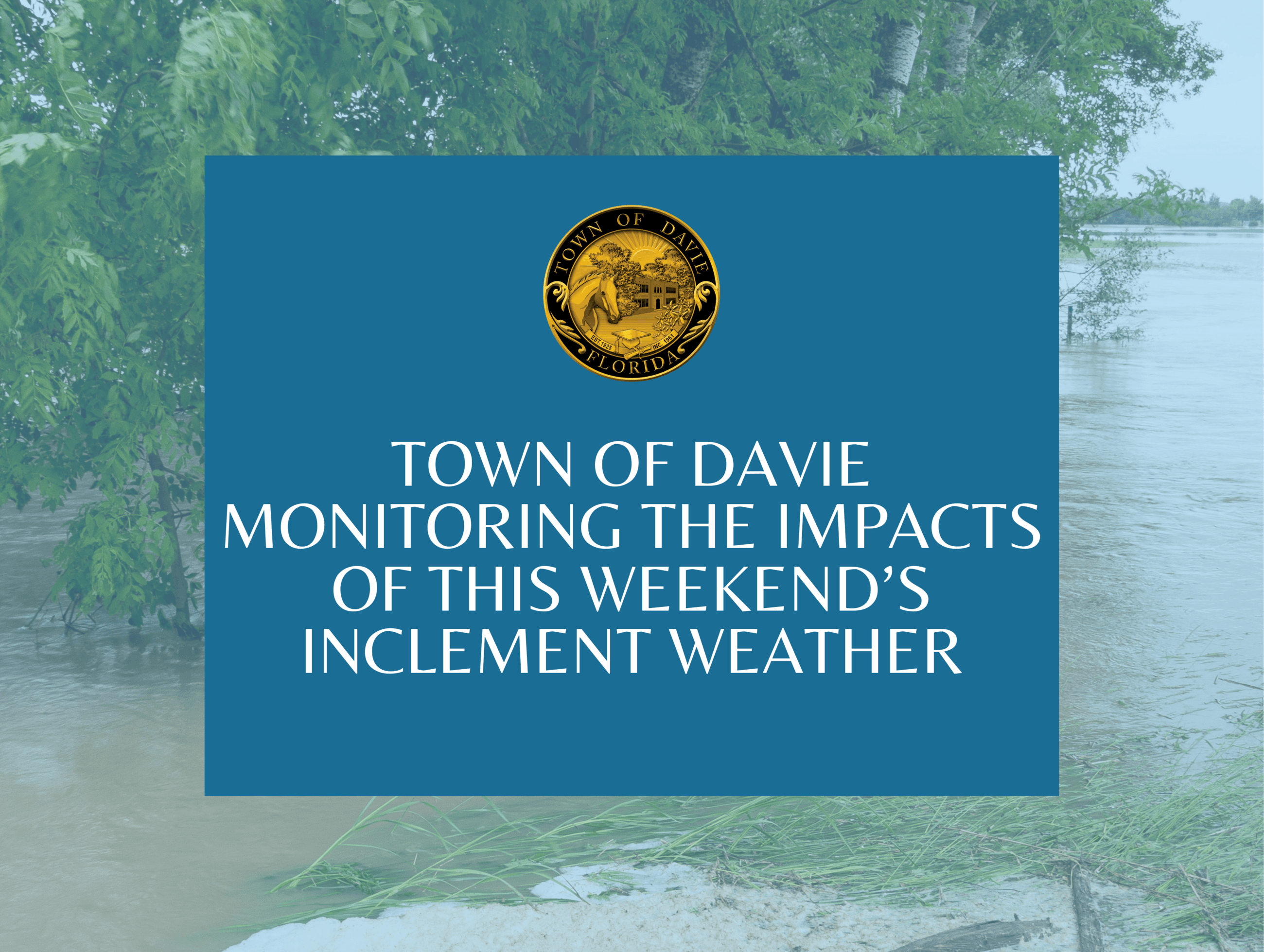 Town of Davie Continues to Monitor the Impacts of This Weekends Inclement Weather