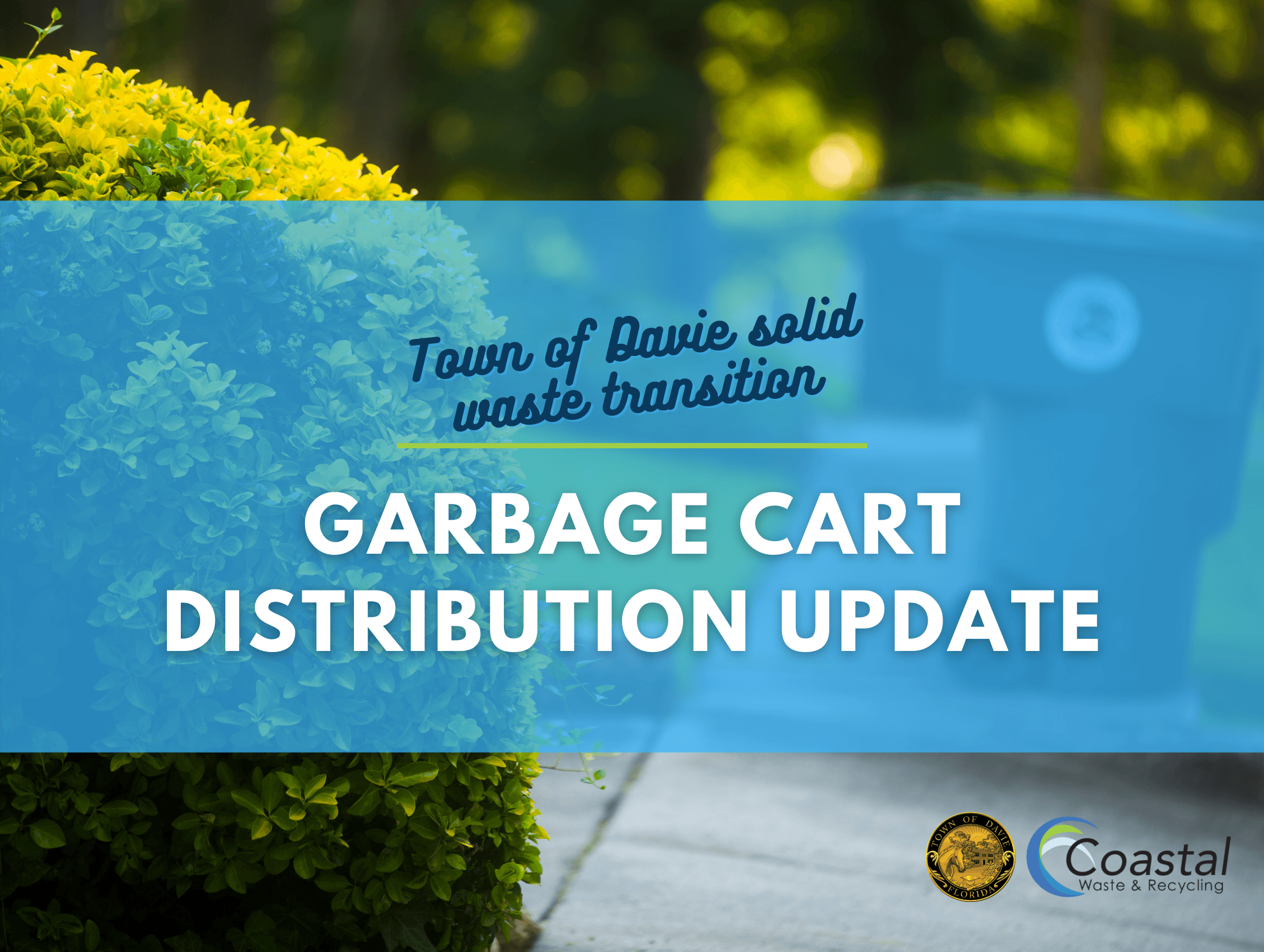 Town of Davie Municipal Solid Waste Transition Garbage Cart Distribution Update