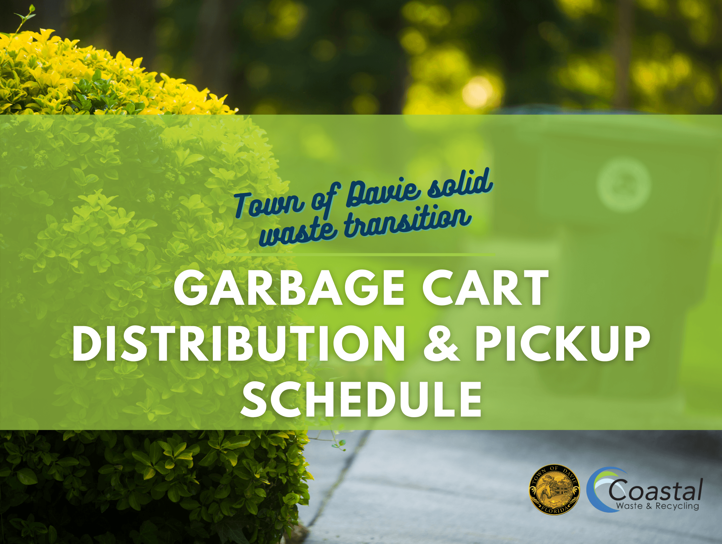 Town of Davie Municipal Solid Waste Transition Garbage Cart Distribution Update-3